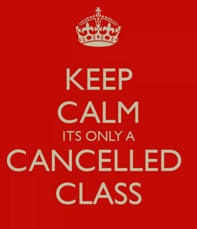 Keep Calm Cancelled Class