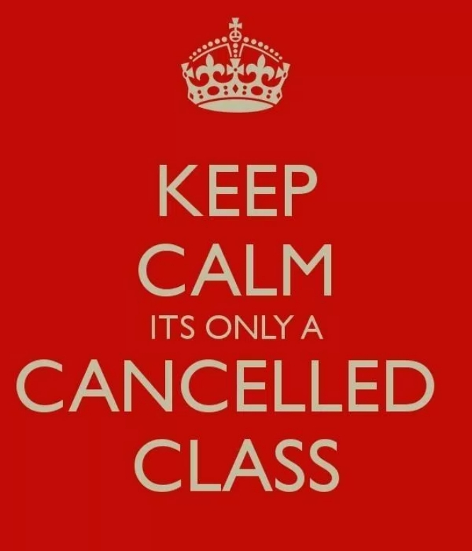 Keep Calm Cancelled Class
